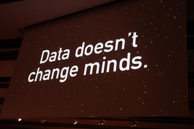Data doesn't chenge minds.
